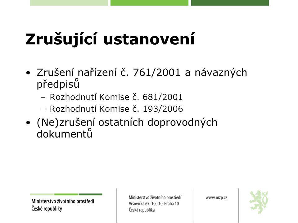 Zrušující ustanovení Zrušení nařízení č. 761/2001 a návazných předpisů –Rozhodnutí Komise č.
