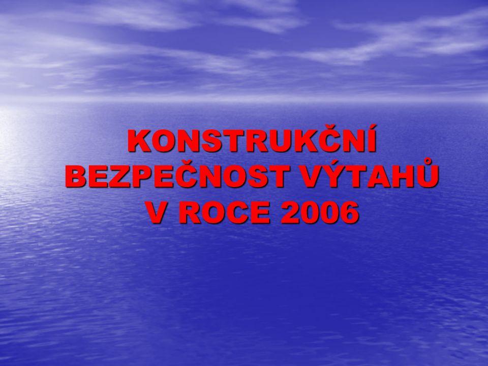 KONSTRUKČNÍ BEZPEČNOST VÝTAHŮ V ROCE 2006