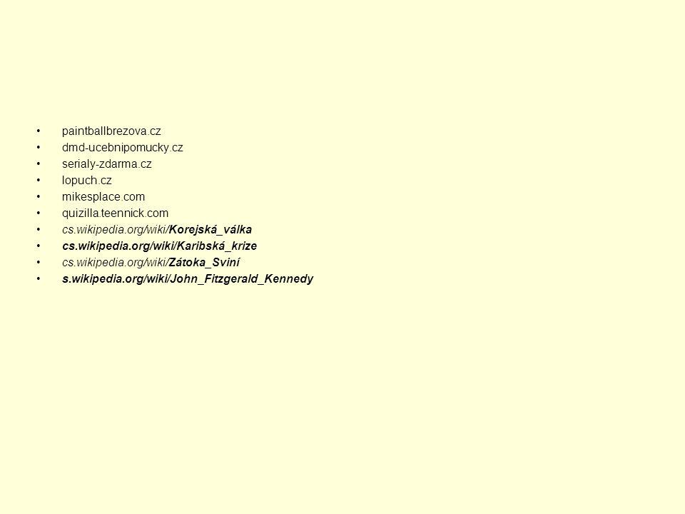 paintballbrezova.cz dmd-ucebnipomucky.cz serialy-zdarma.cz lopuch.cz mikesplace.com quizilla.teennick.com cs.wikipedia.org/wiki/Korejská_válka cs.wiki