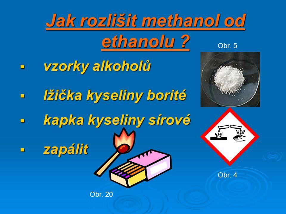 Jak rozlišit methanol od ethanolu .