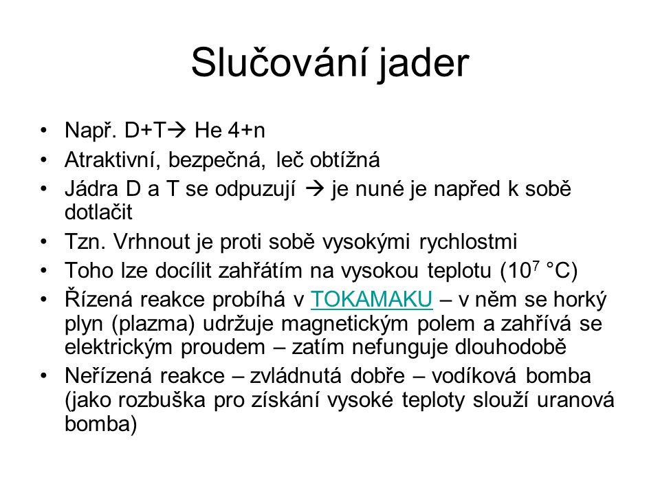 Slučování jader Např.