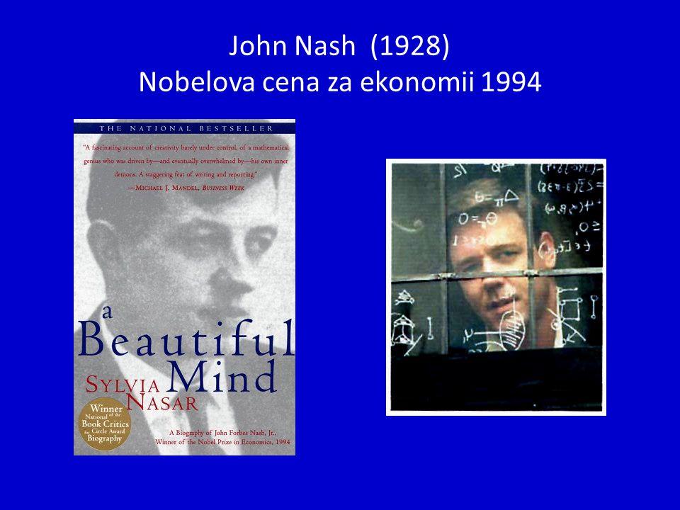 John Nash (1928) Nobelova cena za ekonomii 1994