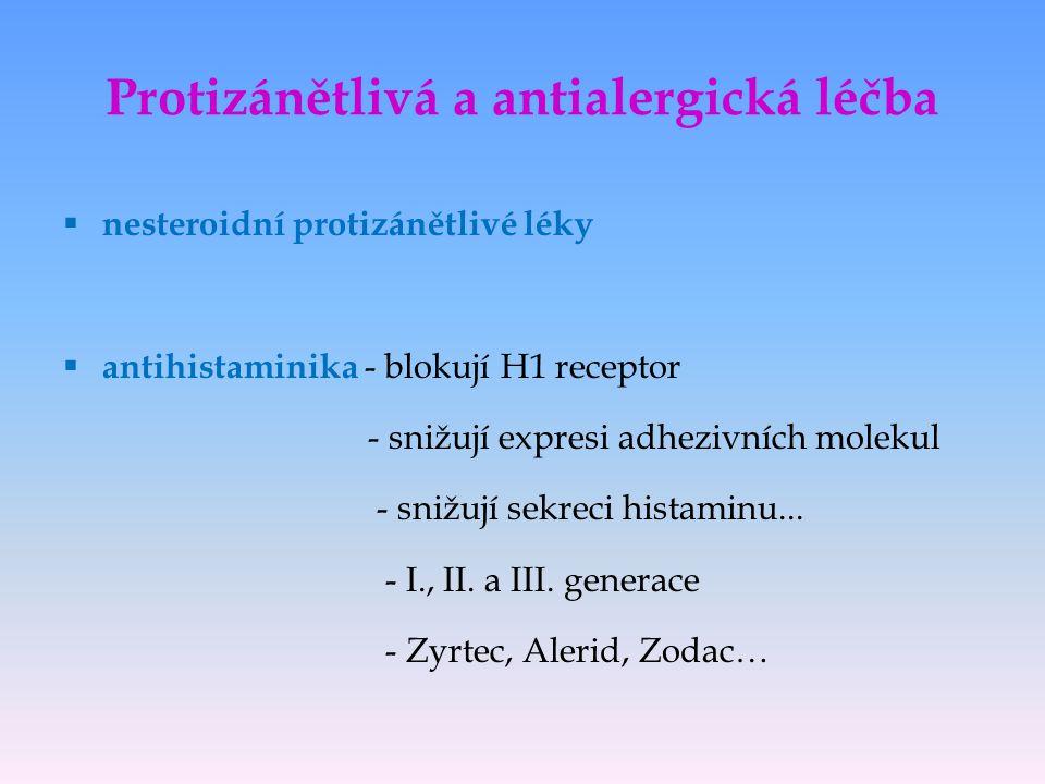 Protizánětlivá a antialergická léčba  nesteroidní protizánětlivé léky  antihistaminika - blokují H1 receptor - snižují expresi adhezivních molekul -
