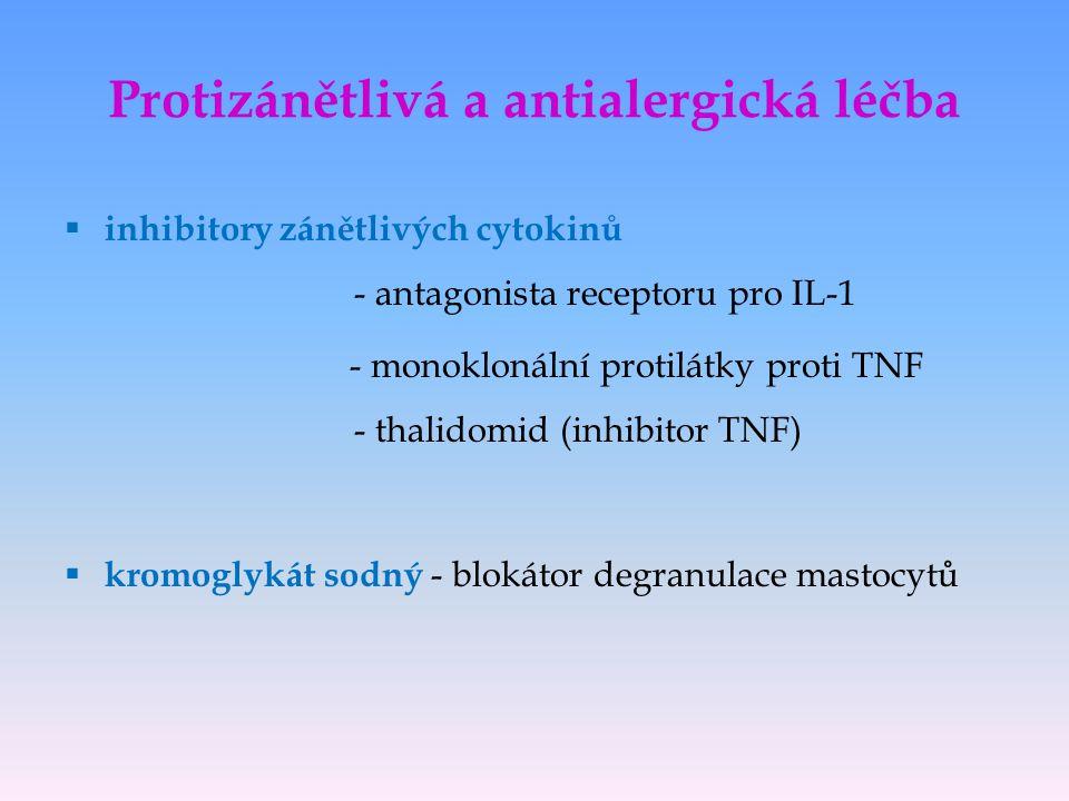  inhibitory zánětlivých cytokinů - antagonista receptoru pro IL-1 - monoklonální protilátky proti TNF - thalidomid (inhibitor TNF)  kromoglykát sodn