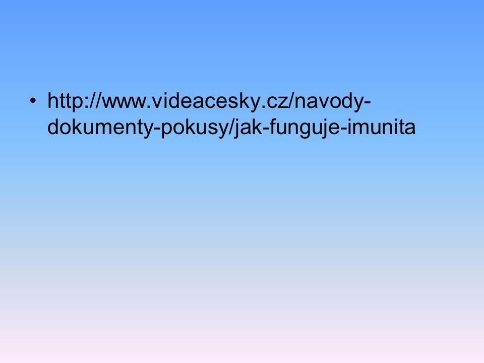 http://www.videacesky.cz/navody- dokumenty-pokusy/jak-funguje-imunita