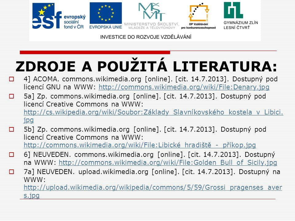 ZDROJE A POUŽITÁ LITERATURA:  4] ACOMA.commons.wikimedia.org [online].