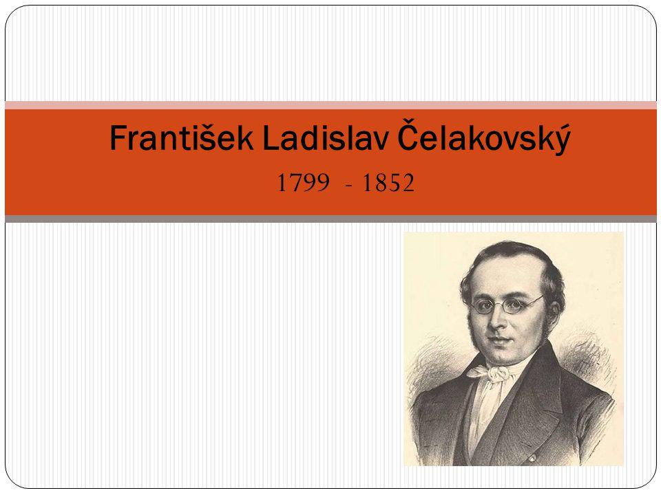 1799 - 1852 František Ladislav Čelakovský