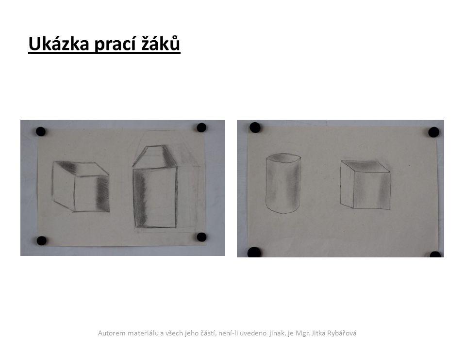 Ukázka prací žáků Autorem materiálu a všech jeho částí, není-li uvedeno jinak, je Mgr. Jitka Rybářová