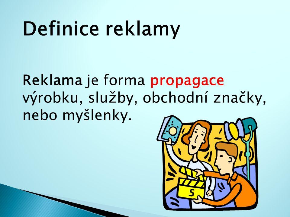 Druhy reklamy  Televizní  Tisková (inzerát, akční leták)  Světelná  Rozhlasové spoty  Mobilní (rekl.