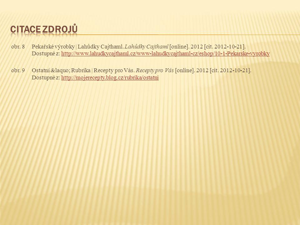 obr. 8Pekařské výrobky | Lahůdky Cajthaml. Lahůdky Cajthaml [online]. 2012 [cit. 2012-10-21]. Dostupné z: http://www.lahudkycajthaml.cz/www-lahudkycaj
