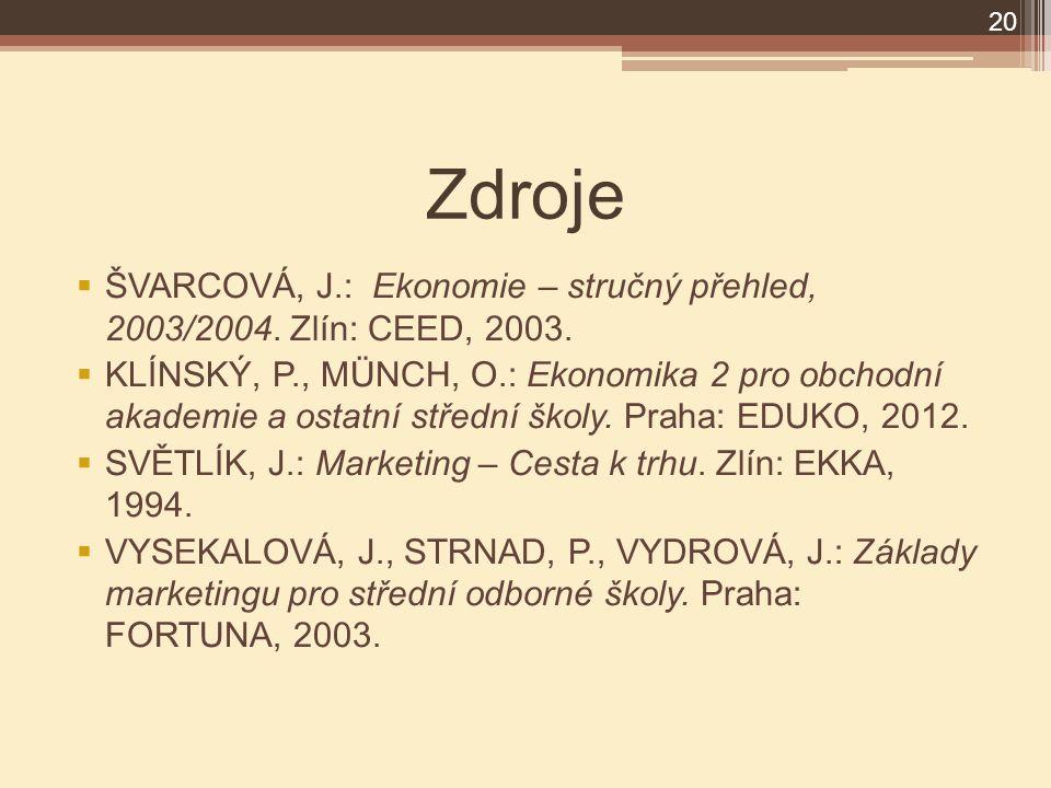 Zdroje  ŠVARCOVÁ, J.: Ekonomie – stručný přehled, 2003/2004.