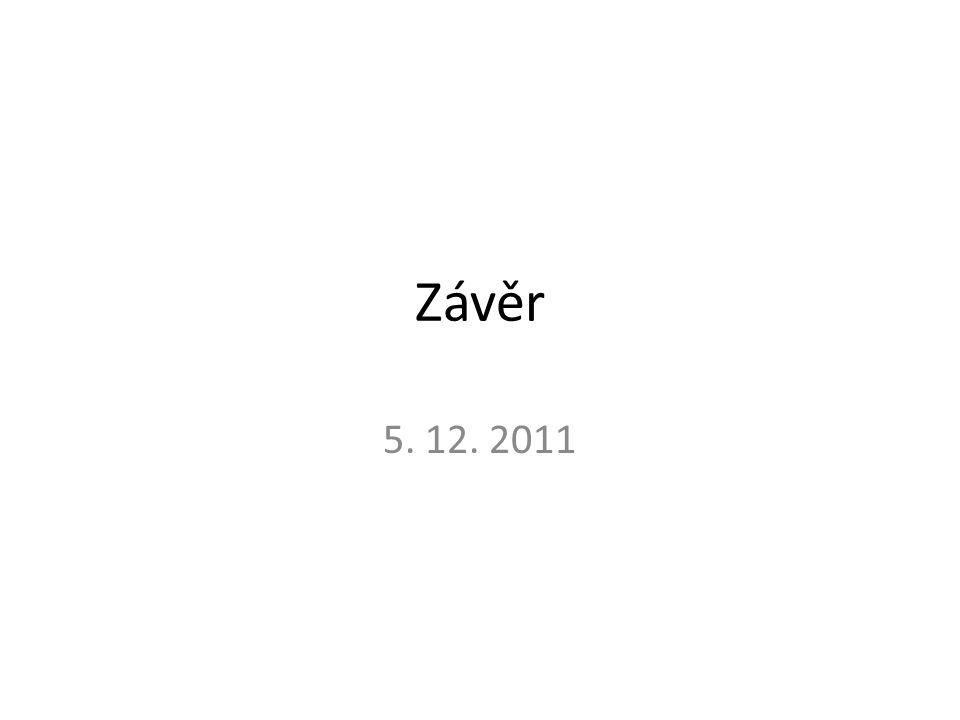 Závěr 5. 12. 2011