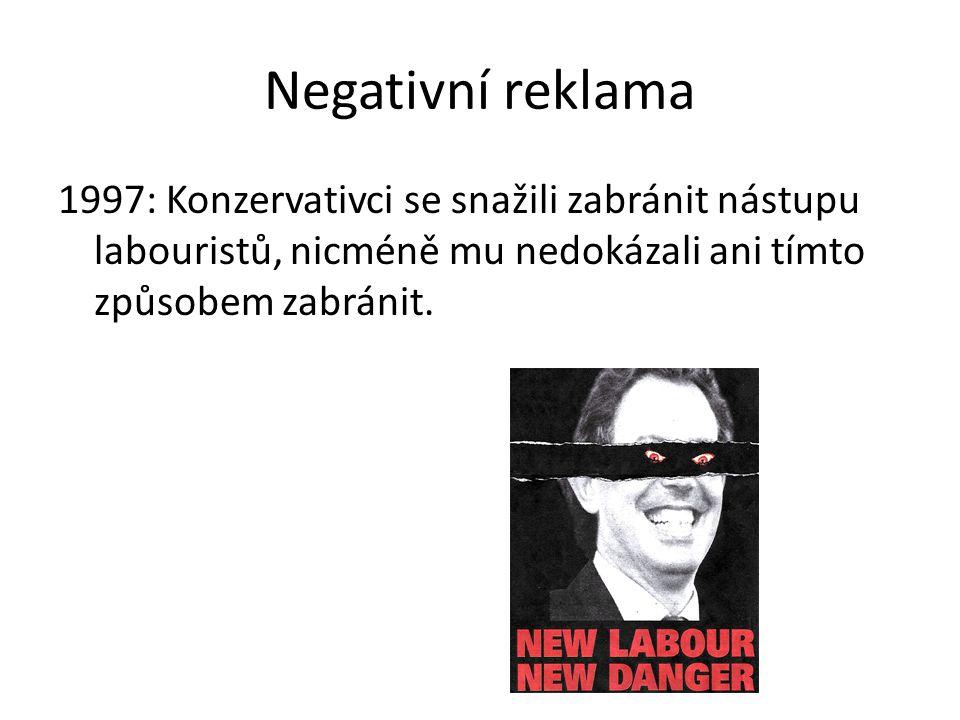 Negativní reklama 1997: Konzervativci se snažili zabránit nástupu labouristů, nicméně mu nedokázali ani tímto způsobem zabránit.