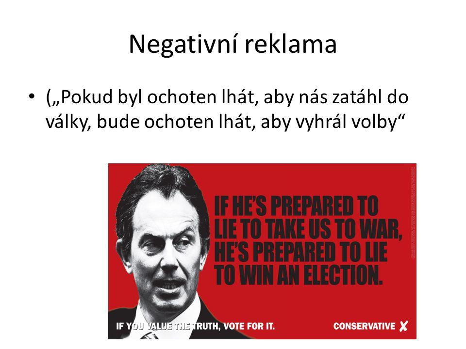"""Negativní reklama (""""Pokud byl ochoten lhát, aby nás zatáhl do války, bude ochoten lhát, aby vyhrál volby"""""""