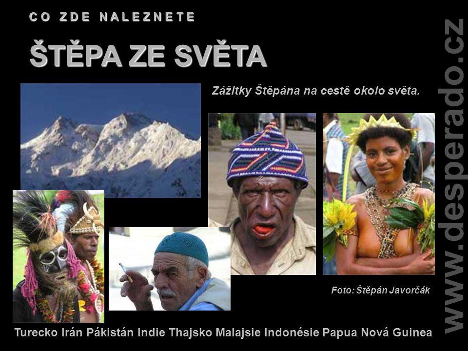 www.desperado.cz C O Z D E N A L E Z N E T E ŠTĚPA ZE SVĚTA Zážitky Štěpána na cestě okolo světa.