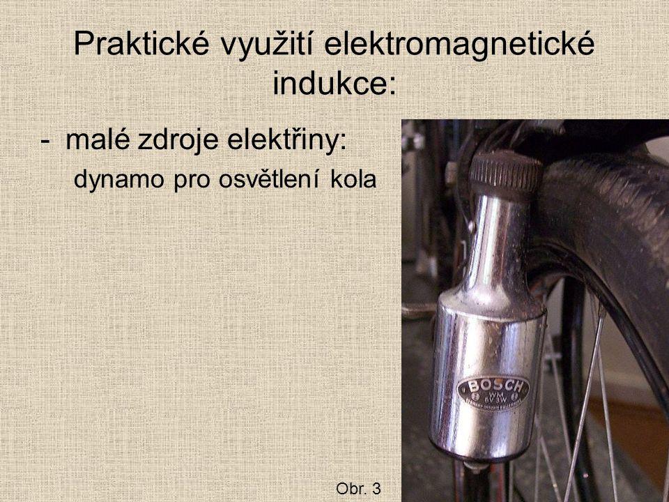 Praktické využití elektromagnetické indukce: -malé zdroje elektřiny: dynamo pro osvětlení kola Obr. 3