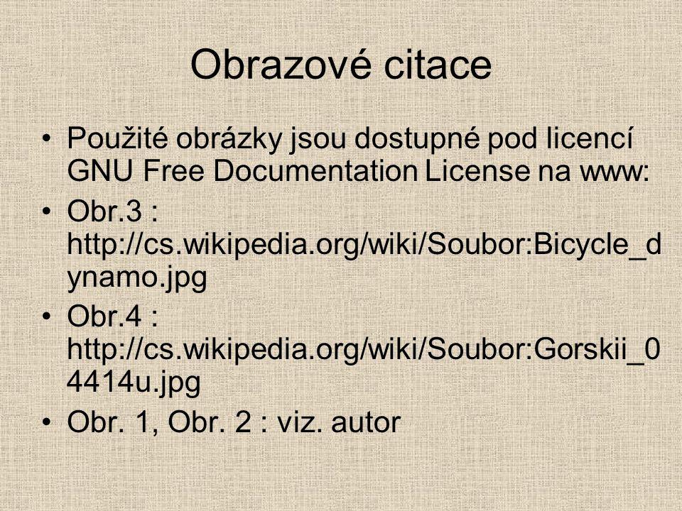 Obrazové citace Použité obrázky jsou dostupné pod licencí GNU Free Documentation License na www: Obr.3 : http://cs.wikipedia.org/wiki/Soubor:Bicycle_d