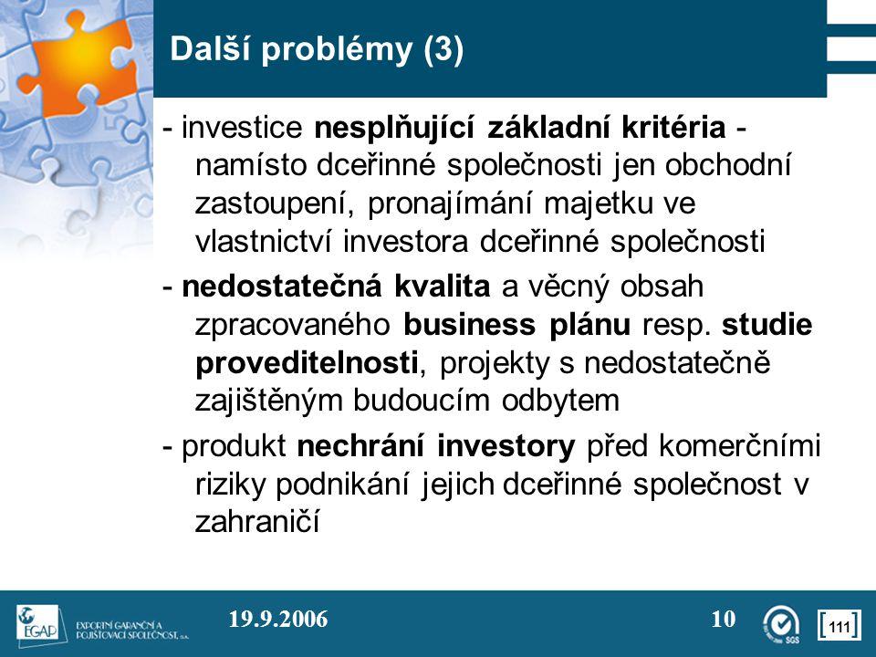 111 19.9.200610 Další problémy (3) - investice nesplňující základní kritéria - namísto dceřinné společnosti jen obchodní zastoupení, pronajímání majet