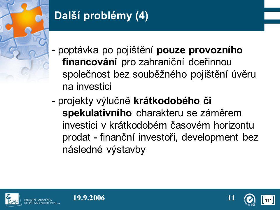 111 19.9.200611 Další problémy (4) - poptávka po pojištění pouze provozního financování pro zahraniční dceřinnou společnost bez souběžného pojištění ú