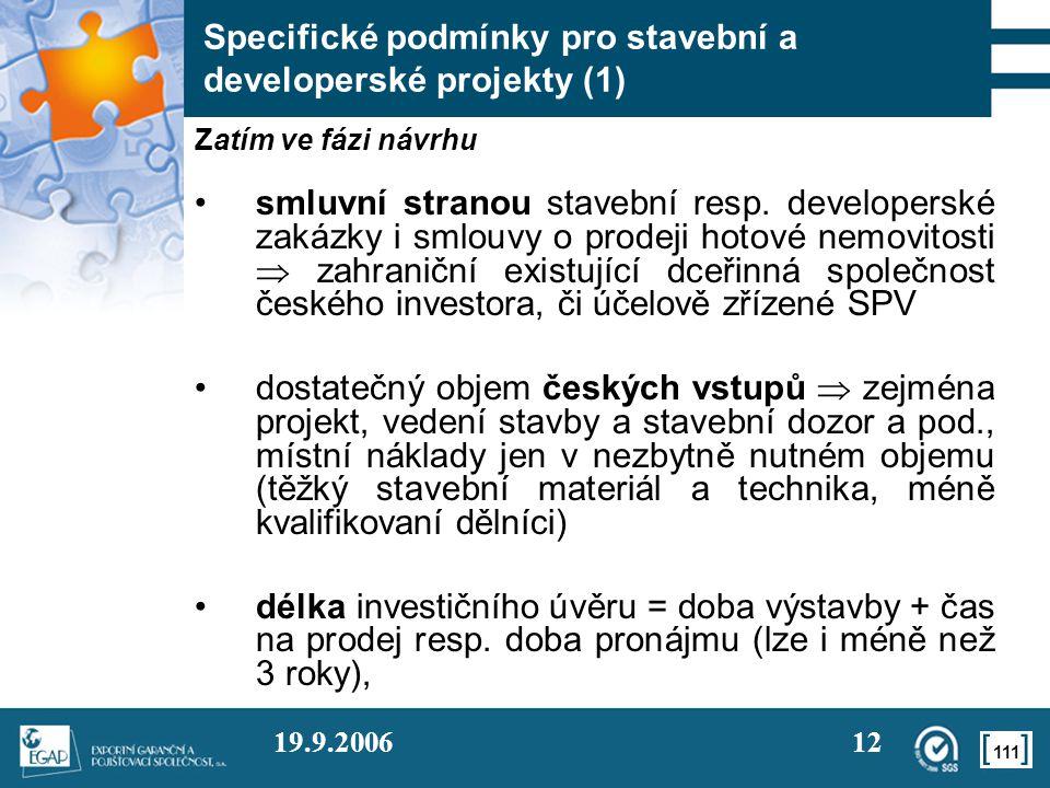 111 19.9.200612 Specifické podmínky pro stavební a developerské projekty (1) Zatím ve fázi návrhu smluvní stranou stavební resp. developerské zakázky
