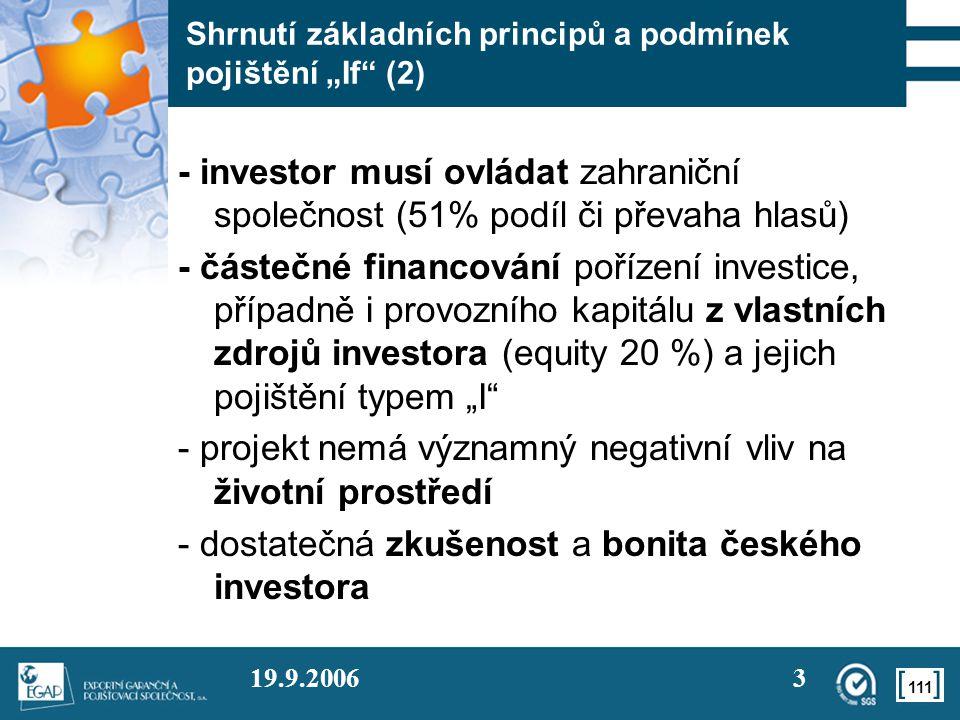 """111 19.9.20063 Shrnutí základních principů a podmínek pojištění """"If"""" (2) - investor musí ovládat zahraniční společnost (51% podíl či převaha hlasů) -"""