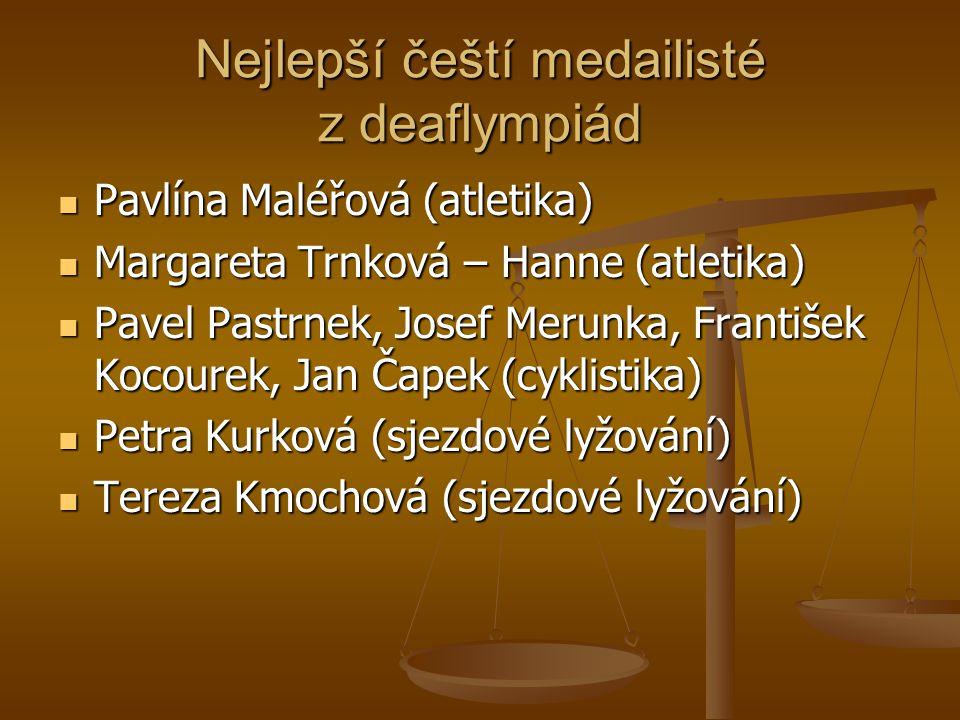 Nejlepší čeští medailisté z deaflympiád Pavlína Maléřová (atletika) Pavlína Maléřová (atletika) Margareta Trnková – Hanne (atletika) Margareta Trnková
