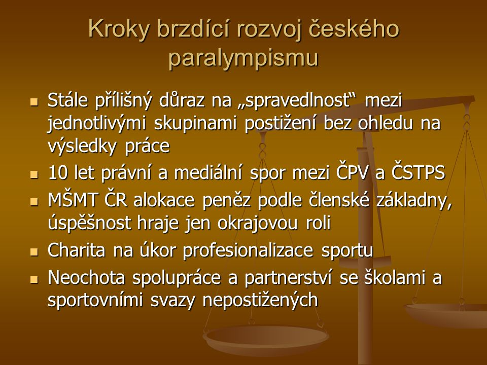 """Kroky brzdící rozvoj českého paralympismu Stále přílišný důraz na """"spravedlnost"""" mezi jednotlivými skupinami postižení bez ohledu na výsledky práce St"""