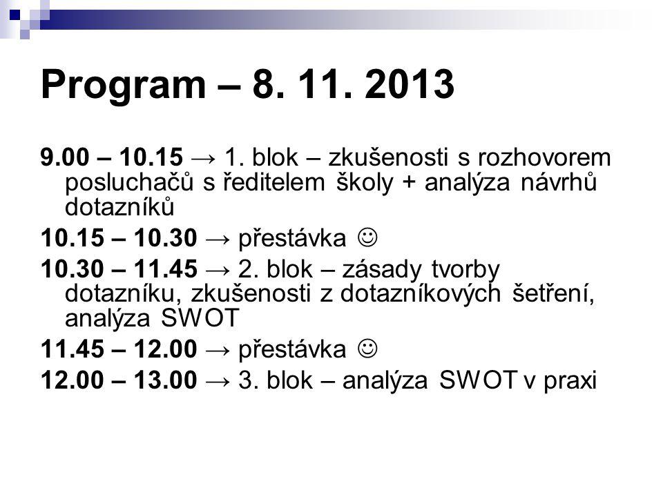 Program – 8. 11. 2013 9.00 – 10.15 → 1.