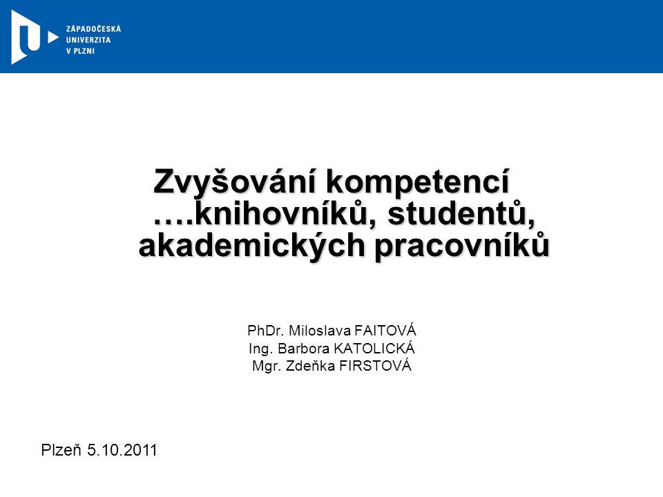 Zvyšování kompetencí ….knihovníků, studentů, akademických pracovníků PhDr.