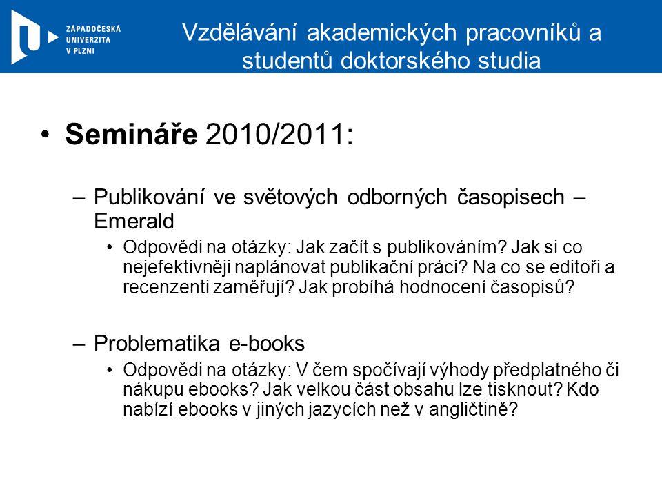 Vzdělávání akademických pracovníků a studentů doktorského studia Semináře 2010/2011: –Publikování ve světových odborných časopisech – Emerald Odpovědi na otázky: Jak začít s publikováním.