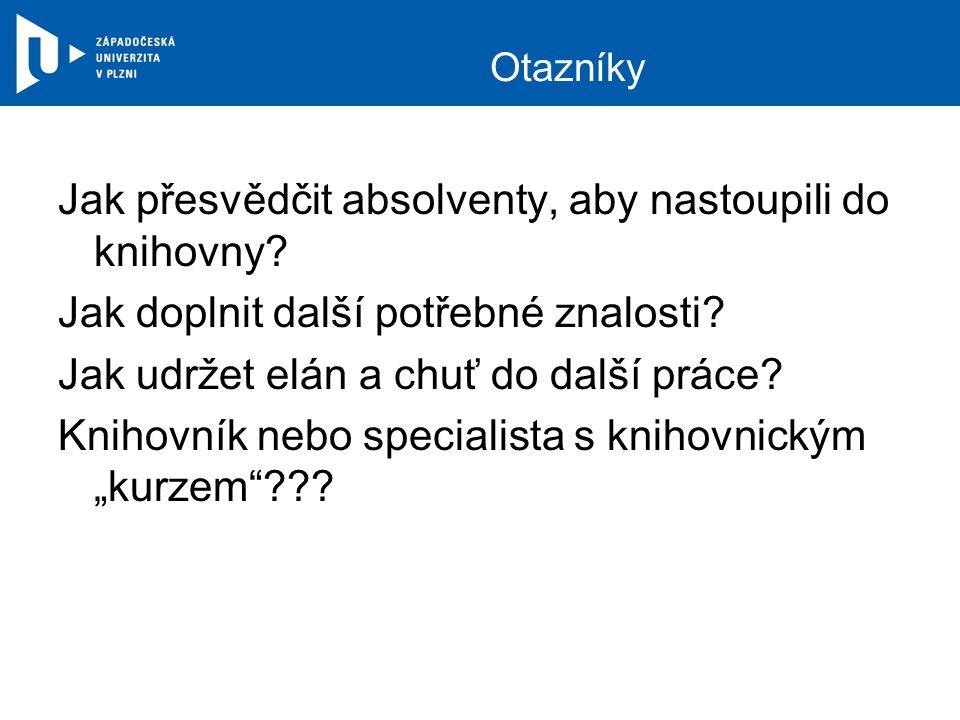 Vzdělávání knihovníků – další vzdělávání Rekvalifikační kurzy (160 h.) - Praha, Brno, Plzeň, další krajská města Programy EU - Unie zaměstnavatelských svazů - Zvýšení adaptability zaměstnanců organizací působících v sekci kultura, PARTSIP, NAKLIV Programy MK ČR - VISK2 – pouze IT Další aktivity Národní knihovny, krajských knihoven aj.