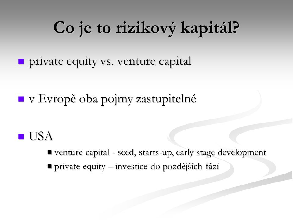 Co je to rizikový kapitál. private equity vs. venture capital private equity vs.