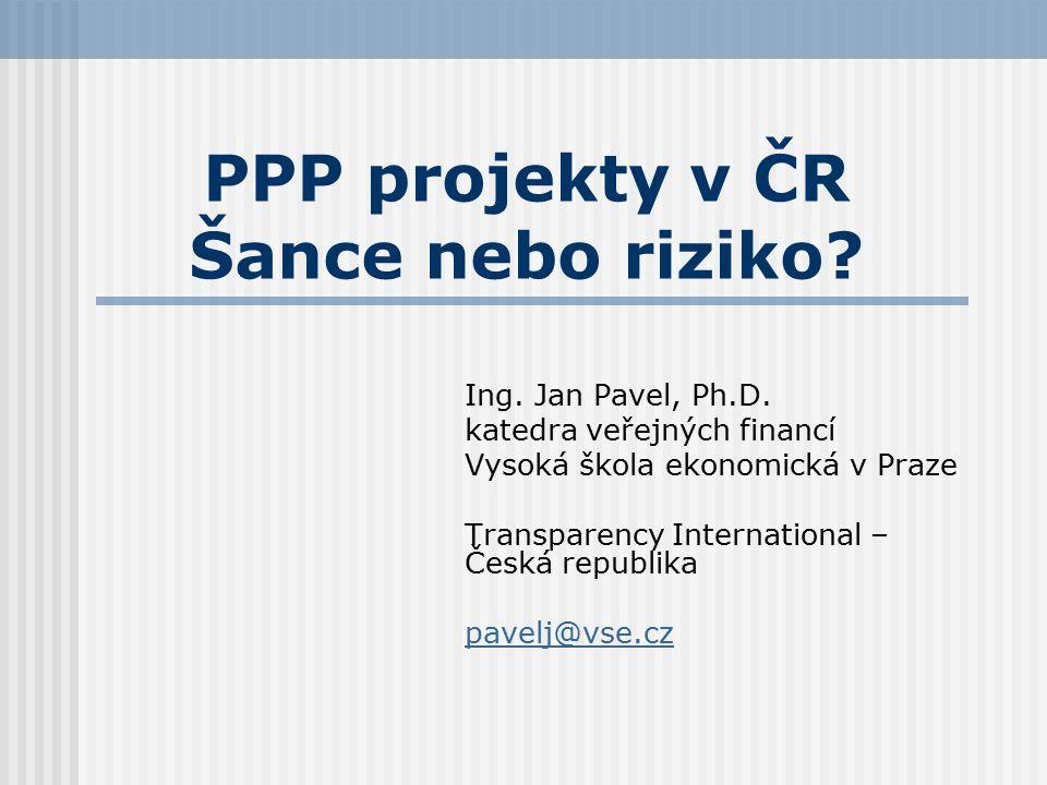 PPP projekty v ČR Šance nebo riziko. Ing. Jan Pavel, Ph.D.