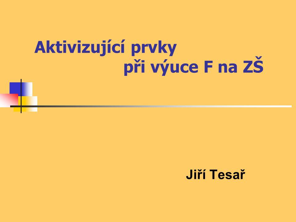 Aktivizující prvky při výuce F na ZŠ Jiří Tesař