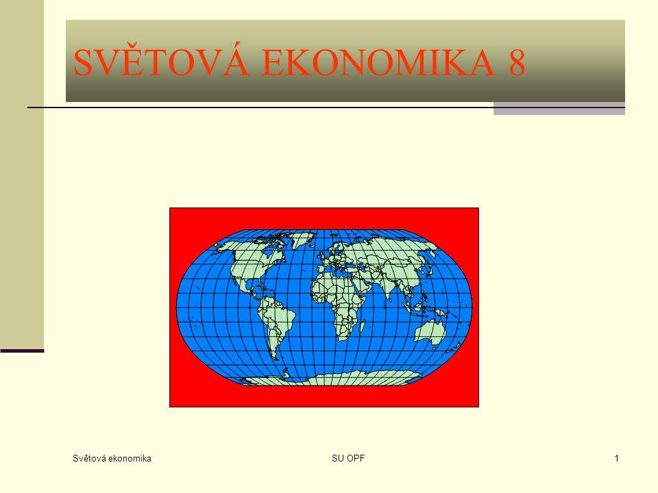 Světová ekonomika SU OPF1 SVĚTOVÁ EKONOMIKA 8
