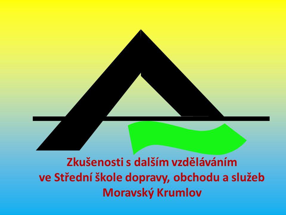 Zkušenosti s dalším vzděláváním ve Střední škole dopravy, obchodu a služeb Moravský Krumlov