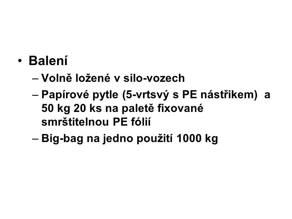 Balení –Volně ložené v silo-vozech –Papírové pytle (5-vrtsvý s PE nástřikem) a 50 kg 20 ks na paletě fixované smrštitelnou PE fólií –Big-bag na jedno použití 1000 kg