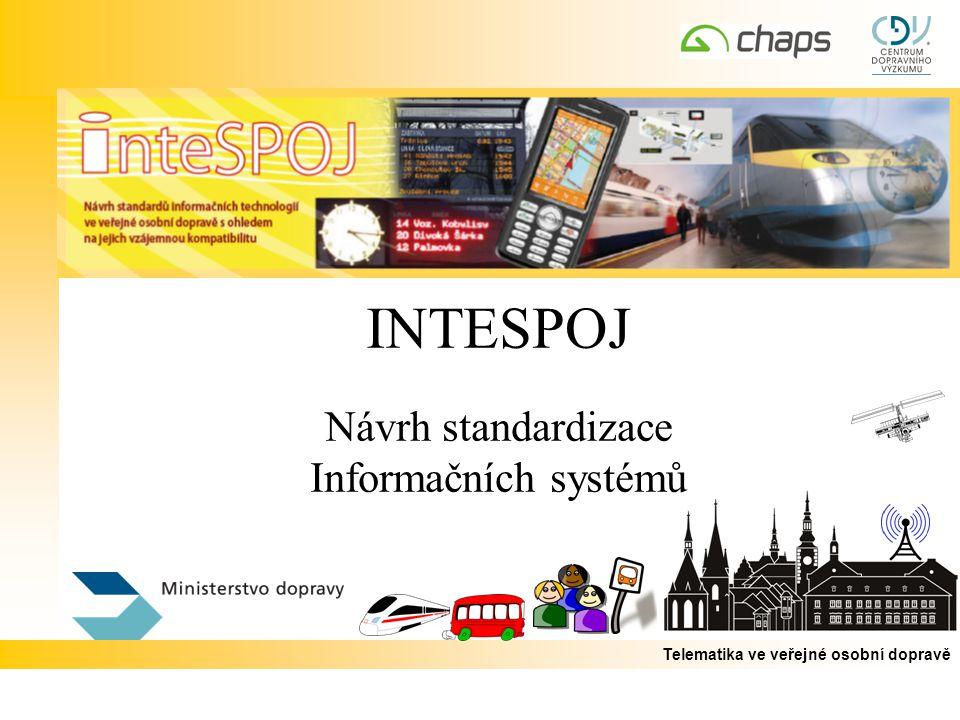 Telematika ve veřejné osobní dopravě INTESPOJ Návrh standardizace Informačních systémů