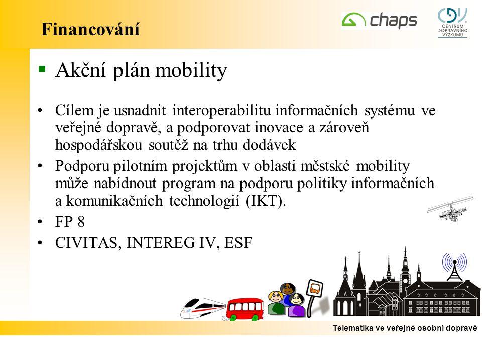 Telematika ve veřejné osobní dopravě Financování  Akční plán mobility Cílem je usnadnit interoperabilitu informačních systému ve veřejné dopravě, a podporovat inovace a zároveň hospodářskou soutěž na trhu dodávek Podporu pilotním projektům v oblasti městské mobility může nabídnout program na podporu politiky informačních a komunikačních technologií (IKT).