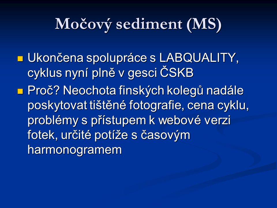 Močový sediment (MS) Ukončena spolupráce s LABQUALITY, cyklus nyní plně v gesci ČSKB Ukončena spolupráce s LABQUALITY, cyklus nyní plně v gesci ČSKB Proč.