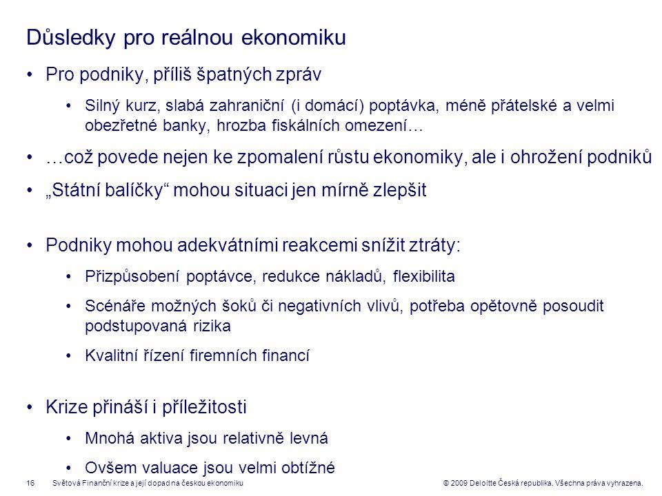16© 2009 Deloitte Česká republika. Všechna práva vyhrazena.