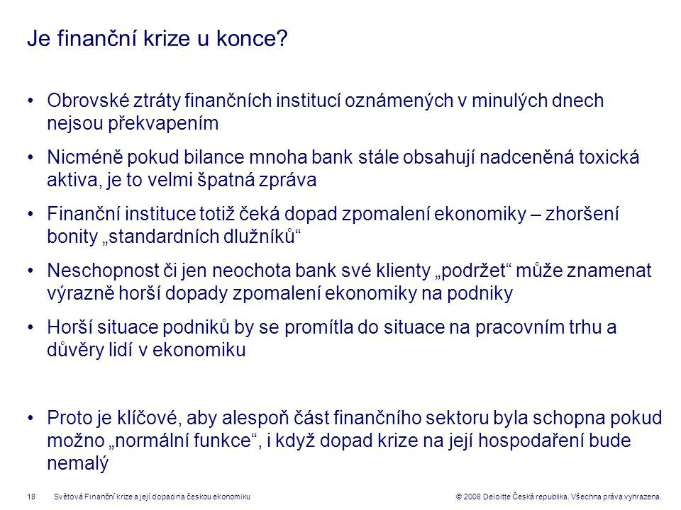18© 2008 Deloitte Česká republika. Všechna práva vyhrazena.
