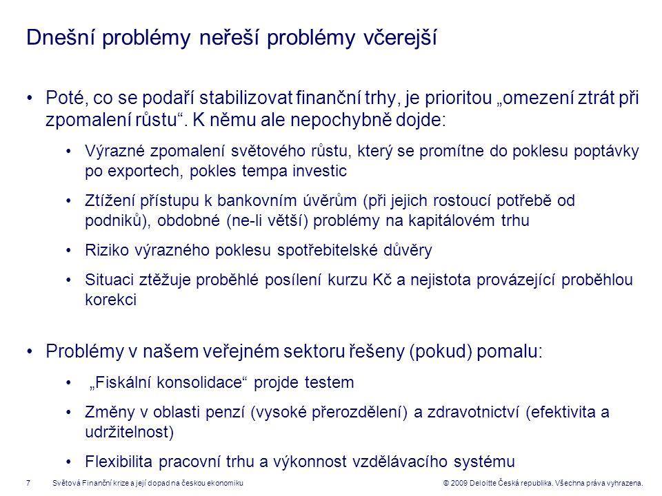 8© 2009 Deloitte Česká republika.Všechna práva vyhrazena.