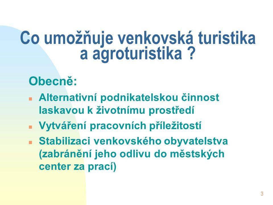 3 Co umožňuje venkovská turistika a agroturistika .
