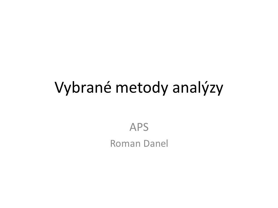 Vybrané metody analýzy APS Roman Danel