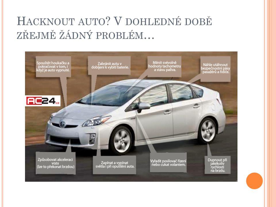 H ACKNOUT AUTO ? V DOHLEDNÉ DOBĚ ZŘEJMĚ ŽÁDNÝ PROBLÉM …