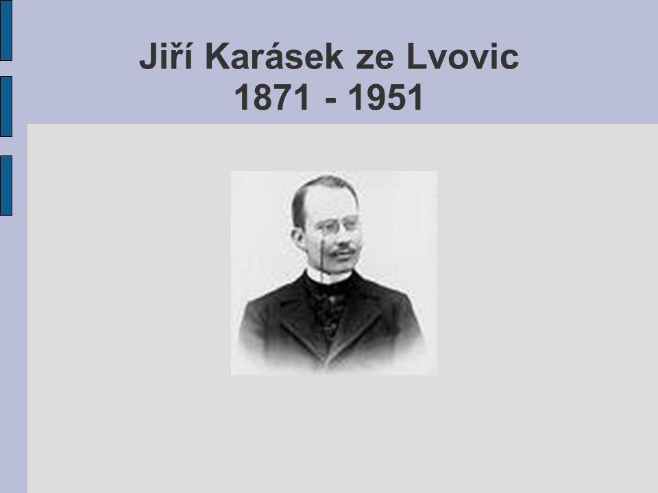 Jiří Karásek ze Lvovic 1871 - 1951