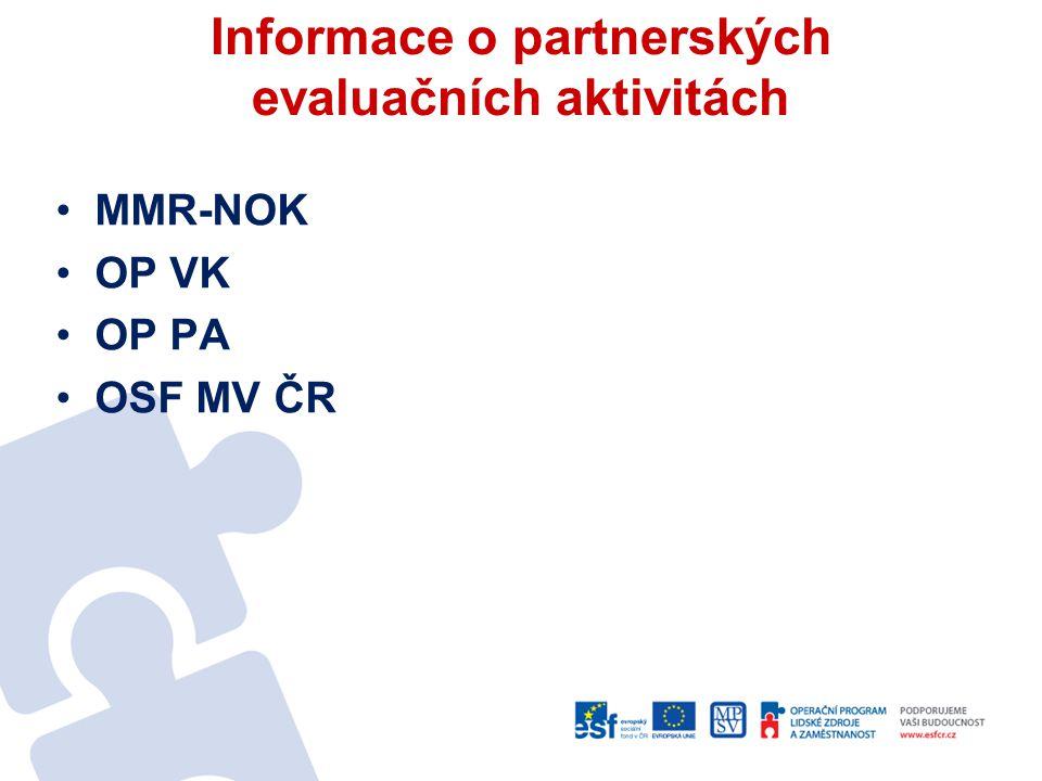 Informace o partnerských evaluačních aktivitách MMR-NOK OP VK OP PA OSF MV ČR