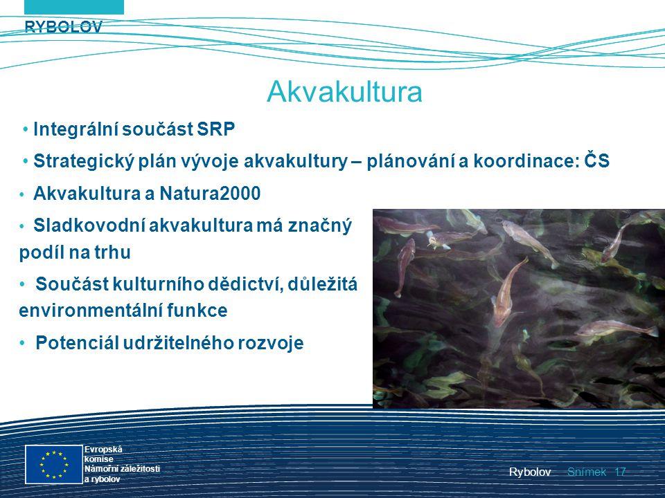 RYBOLOV snímek Evropská komise Námořní záležitosti a rybolov Rybolov 17 Rybolov17Snímek Akvakultura Akvakultura a Natura2000 Sladkovodní akvakultura m