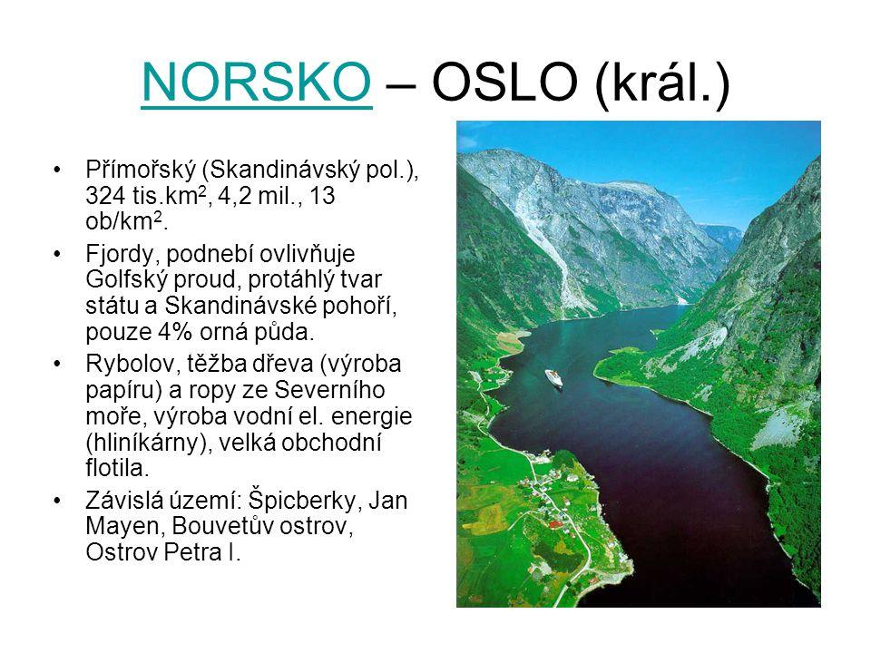 NORSKONORSKO – OSLO (král.) Přímořský (Skandinávský pol.), 324 tis.km 2, 4,2 mil., 13 ob/km 2. Fjordy, podnebí ovlivňuje Golfský proud, protáhlý tvar